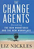 The Change Agents, Liz Nickles, 0312275358