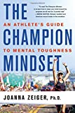img - for The Champion Mindset: An Athlete's Guide to Mental Toughness book / textbook / text book
