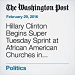 Hillary Clinton Begins Super Tuesday Sprint at African American Churches in Memphis   Abby Phillip