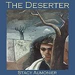 The Deserter | Stacy Aumonier