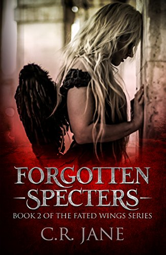 Forgotten Specters: The Fated Wings Series Book 2 (Stage Wings)