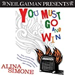 You Must Go and Win: Essays   Alina Simone