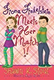 Fiona Finkelstein Meets Her Match!!, Shawn K. Stout, 1416971106