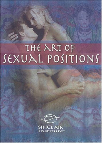 Better Sex Video: The Art of Sexual Positions DVD by Sinclair Institute (Sex Position Dvd)