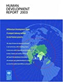 Human Development Report 2003: Millennium Development Goals a Compact Among Nations to End Human Poverty, United Nations, 0195219880