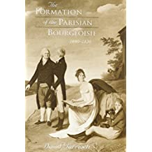 The Formation of the Parisian Bourgeoisie, 1690-1830