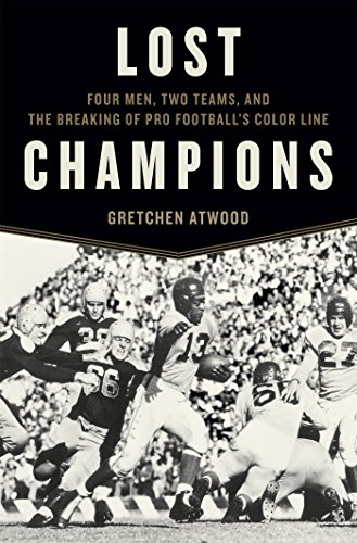 (Lost Champions: Four Men, Two Teams, and the Breaking of Pro Football's Color Line)