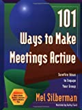 img - for 101 Ways to Make Meetings Active: Surefire Ideas to Engage Your Group: 1st (First) Edition book / textbook / text book