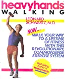img - for Heavyhands Walking: Walk Your Way to a Lifetime of Fitness With This Revolutionary, Commonsense Exercise System book / textbook / text book