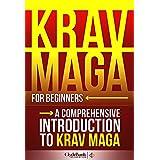 Krav Maga: For Beginners - A Comprehensive Introduction to Krav Maga (Krav Maga, Krav Maga Training, Krav Maga History)