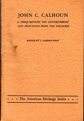 Disquisition on Government and Selections from the Discourse from Brand: Macmillan Publishing Company, Incorporated