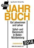 GEW-Jahrbuch 2018: Handbuch des Schul- und Dienstrechts in Baden-Württemberg