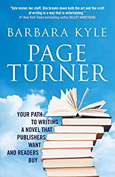 Page-Turner: Your Path to Writing a Novel that Publishers Want and Readers Buy by [Kyle, Barbara]