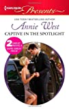 Captive in the Spotlight, Annie West, 037313133X