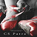 Last Dance of the Roses Audiobook by CS Patra Narrated by Ronald Ray Strickland