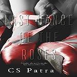Last Dance of the Roses | CS Patra
