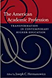 img - for The American Academic Profession: Transformation in Contemporary Higher Education book / textbook / text book