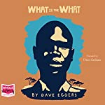 What Is the What | Dave Eggers