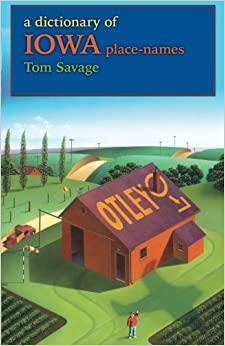Book A Dictionary of Iowa Place-Names (Bur Oak Guide) by Tom Savage (2007-06-01)
