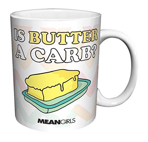 Mean Girls Regina Butter a Carb Teen Comedy Movie Film Ceramic Gift Coffee (Tea, Cocoa) (11 OZ C HANDLE CERAMIC MUG)