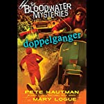 Doppelganger: Bloodwater Mysteries | Pete Hautman,Mary Logue