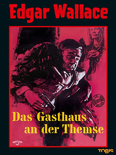Edgar Wallace: Das Gasthaus an der Themse Film