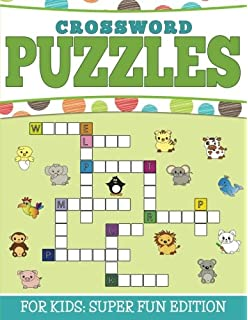 Crossword Puzzles For Kids Super Fun Edition