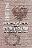 Narrative of Events During the Invasion of Russia by Napoleon Bonaparte, and the Retreat of the French Army 1812, Robert Wilson, 1402198256
