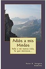 Adiós a mis miedos: hola a mi nueva vida, la que merezco... (Motivacion para vivir plenamente) (Spanish Edition) Paperback