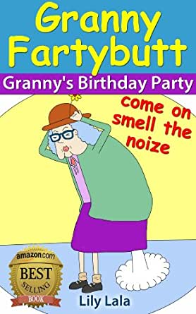 Granny Fartybutt - Granny's Birthday Party - Kindle