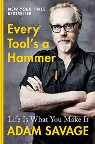 Every Tool's a Hammer: Life Is What You Make It