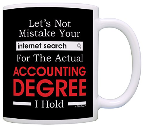 Accountant Gifts Mistake Internet Search for Accounting Degree Gift Coffee Mug Tea Cup Black