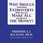 Why Should Extroverts Make All the Money?  | Frederica J. Balzano Ph.D.