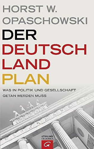 Der Deutschland-Plan: Was in Politik und Gesellschaft getan werden muss