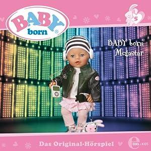 BABY born Megastar (Baby Born 5) Hörspiel