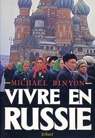 Vivre en Russie par Michael Binyon