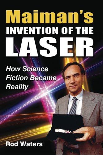 Black Diamond Laser - Maiman's Invention of the Laser: How Science Fiction Became Reality