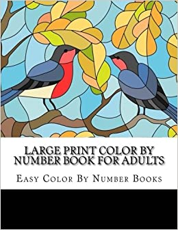 Large Print Color By Number Book For Adults (Best Adult Coloring ...