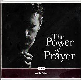 The Power Of Prayer Creflo Dollar 9781599447407 Amazon Com Books