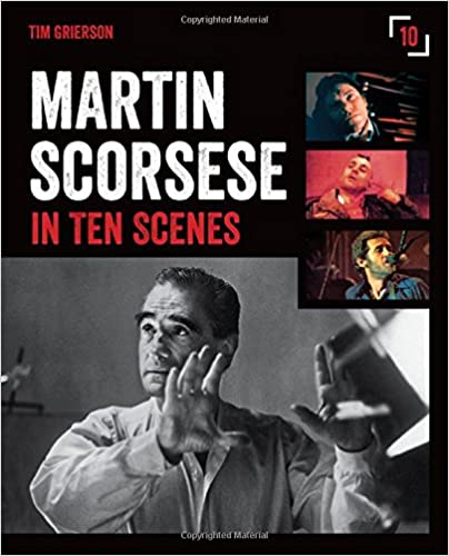 amazoncom martin scorsese in 10 scenes 9781138891685 tim grierson books