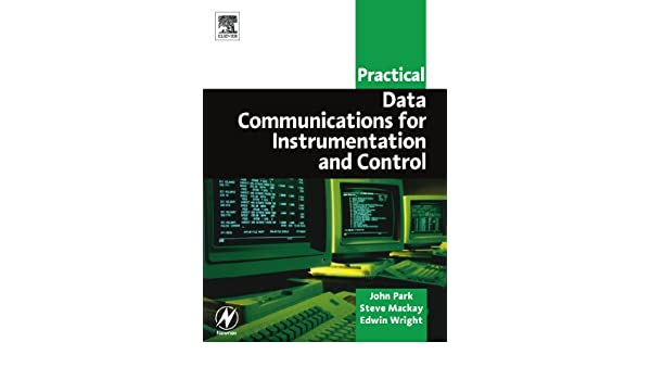 Practical Data Communications for Instrumentation and Control (IDC Technology)