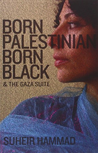 Born Palestinian, Born Black: & The Gaza Suite