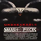 Unbreakable by SMASH INTO PIECES (2013-04-16)