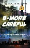 Front cover for the book B-More Careful by Shannon Holmes