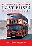 London Transport's Last Buses: Leyland Olympians L1-263