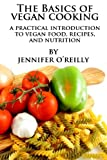 The Basics of Vegan Cooking, Jennifer O'Reilly, 1452878269