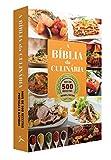 capa de A Bíblia da Culinária. Mais de 500 Receitas Para Se Deliciar