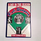 img - for A Day in the Season of the LA Dodgers book / textbook / text book