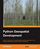 img - for Python Geospatial Development by Erik Westra (2010-12-14) book / textbook / text book