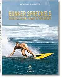 Bunker Spreckels. Surfings Divine Prince of Decadence Varia: Amazon.es: III, C. R. Stecyk, Brewer, Art: Libros en idiomas extranjeros